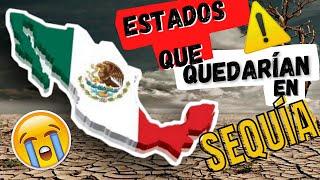 10 ESTADOS MEXICANOS Que Se Quedarán SIN AGUA En 2021 😰😭