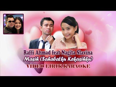 Raffi Ahmad Feat Nagita Slavina - Masih (Sahabatku Kekasihku) Video Lirik Karaoke
