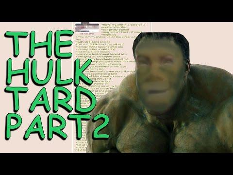 Hulk Tard Part 2