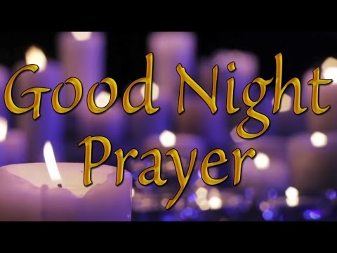 Good Night Prayer Night Prayer Before You Go To Bed Bedtime