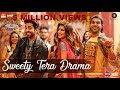 most awaited song -: SWEETY TERA DRAMA