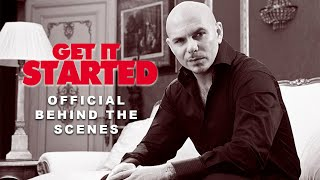 Pitbull - Get It Started (Official Behind The Scenes)