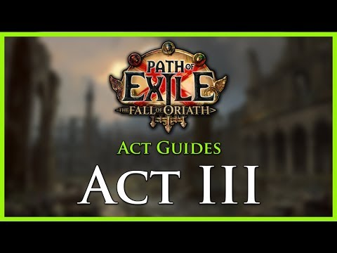 Path of Exile: Act & Leveling Guides - Act III
