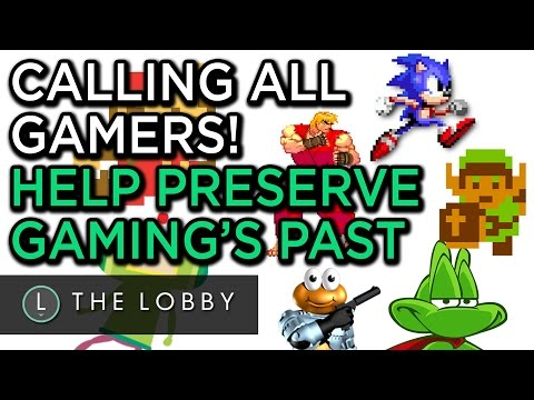Calling all Gamers! Help Preserve Our Gaming History - The Lobby