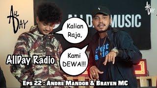 Brayen MC dan Andre Mandor bukan Raja tapi DEWA | AllDay Radio MP3