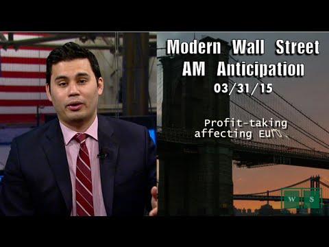 Modern Wall Street AM Anticipation: March 31, 2015