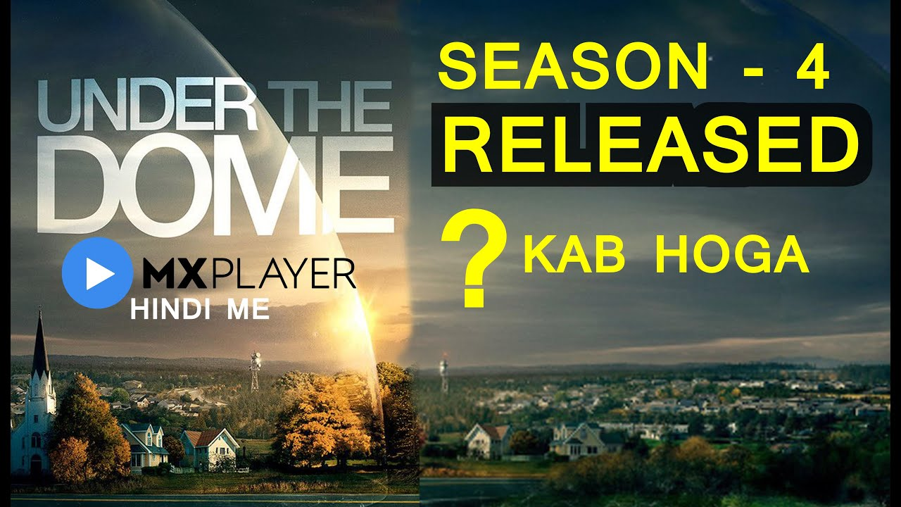 Download Under The Dome Season 4 || Kab Aayega || Mx Player