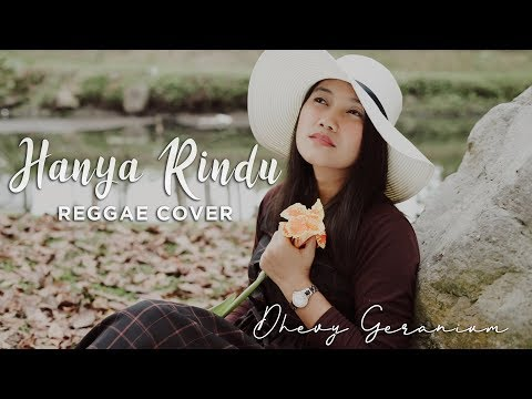 ANDMESH - HANYA RINDU (REGGAE COVER BY DHEVY GERANIUM)