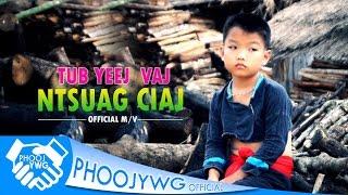 Tub Yeej Vaj - Ntsuag Ciaj「Official MV」