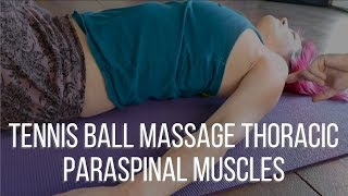 Tennis Ball Massage Thoracic Paraspinal Muscles