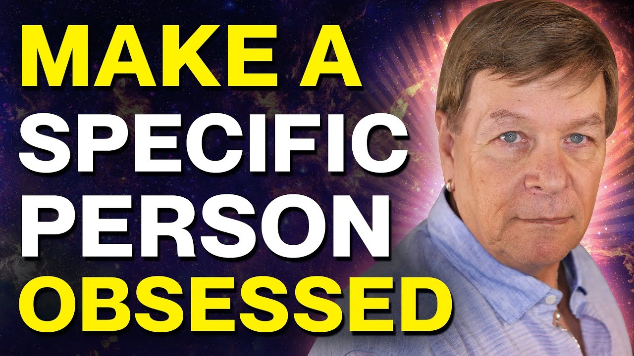 How To Manifest A Specific Person To Be Obsessed With You - Law of Attraction