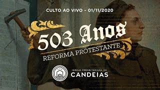 Culto Ao Vivo - 503 Anos da Reforma Protestante | 01 de novembro de 2020 - 17h