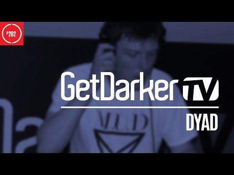 DyAD - GetDarkerTV 282 [Macabre Unit Takeover]