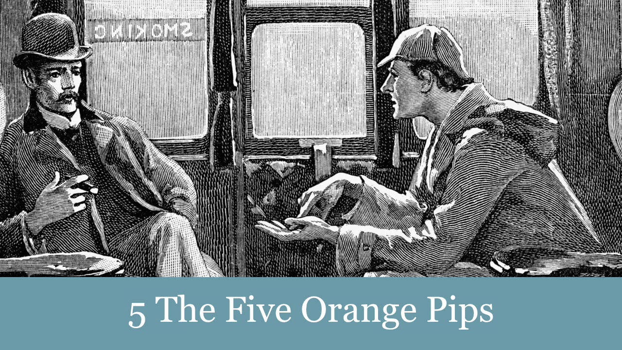 A Sherlock Holmes Adventure: 5 The Five Orange Pips Audiobook