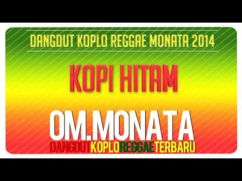 Kopi Hitam   Sodiq   Monata Reggae Buka Sitik Jos 2013