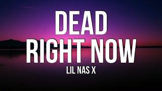 Lil Nas X - DEAD RIGHT NOW (Lyrics)