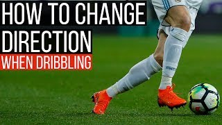 how to change directions in football while dribbling