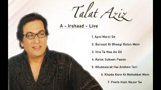 Talat Aziz   A - Irshaad - Live Ghazal Collection  