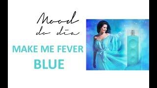 Make me Fever Blue, Mahogany