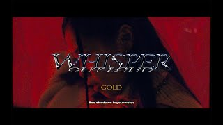 WHISPER OUT LOUD - Gold feat. REI from One Eye Closed(Official Music Video)