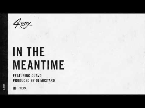 G-Eazy 'In The Meantime' ft. Quavo (produced by DJ Mustard)