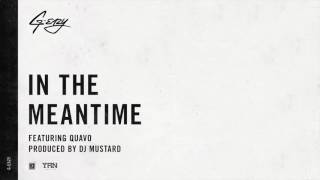 "G-Eazy ""In The Meantime"" ft. Quavo (produced by DJ Mustard)"
