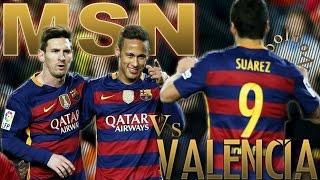 MSN   Messi Suarez Neymar Vs Valencia ● CDR (Home) ● 2015-16 ᴴᴰ