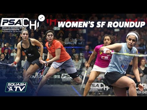 Squash: Women's SF Roundup - PSA World Championships 2018/19