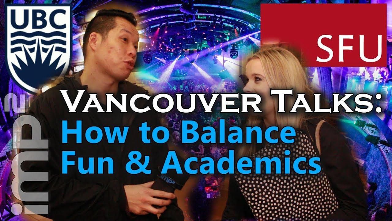 How to Balance Fun & Academics - Vancouver Talks