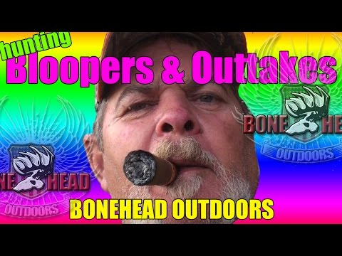 Funny Hunting Bloopers & Outtakes (BONEHEAD Outdoors)