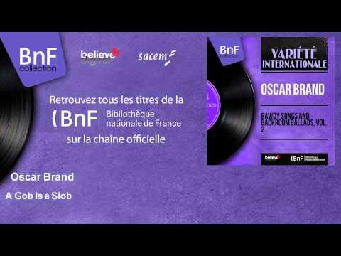 Oscar Brand - A Gob Is a Slob