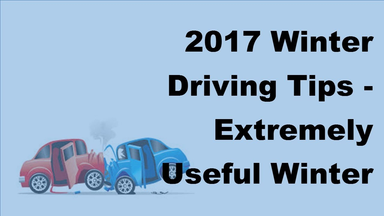 2017 Winter Driving Tips