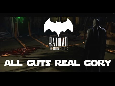 Batman The Telltale Series Episode 1 (ep 3) - All Guts Real Gory