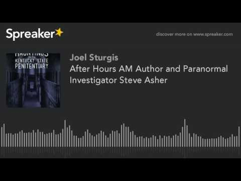 After Hours AM Author and Paranormal Investigator Steve Ashe