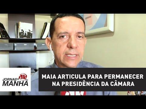 Maia articula para permanecer na presidência da Câmara | José Maria Trindade