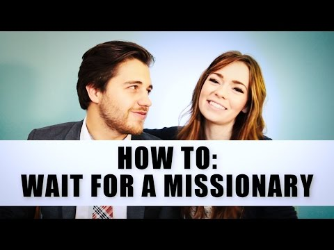 How To Wait For A Missionary
