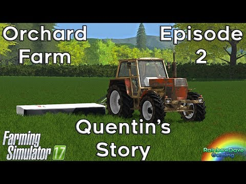 Farming Simulator 2017 | Orchard Farm | Quentin's Story Episode 2