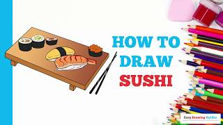 How to Draw Sushi in a Few Easy Steps: Drawing Tutorial for Kids and Beginners