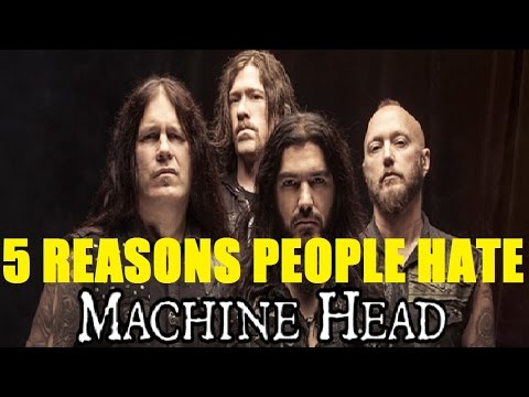 5 Reasons People Hate MACHINE HEAD