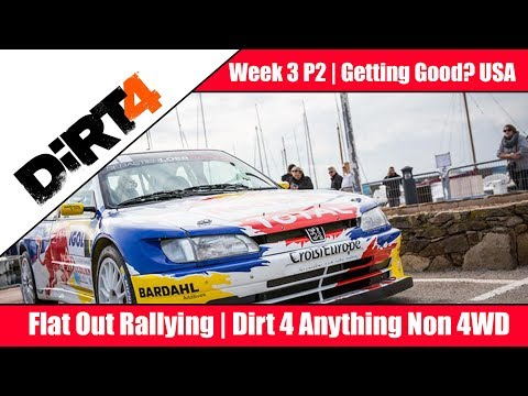 Getting Good? DiRT 4 Flat Out Rally Week 3 Part 2 USA!