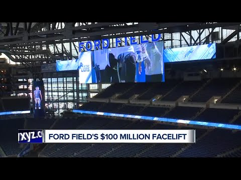 Ford Field's $100 million facelift
