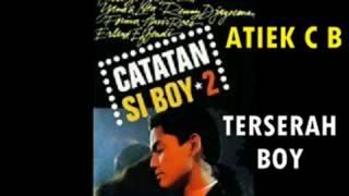 MUSIK POP 80'-90' - ATIEK C B - TERSERAH BOY (format suara jernih)