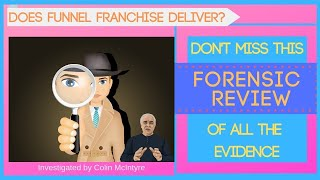 Does Funnel Franchise deliver? - A Forensic Review of the Evid…