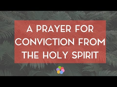 A Prayer for Conviction from the Holy...