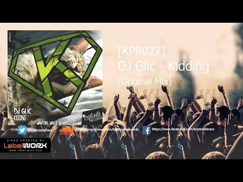 [KPR027] DJ Glic - Kidding (Original Mix)