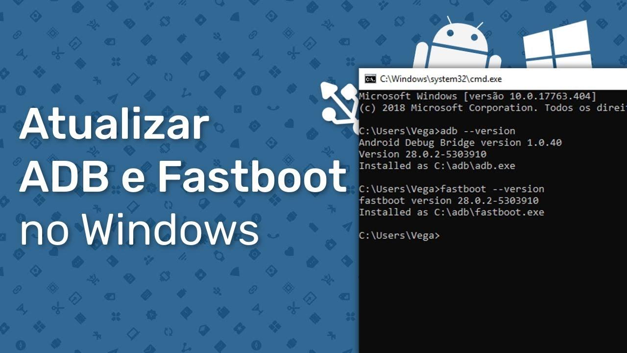 Atualizar ADB+Fastboot no Windows