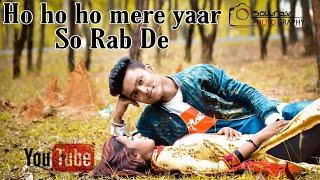 Ho Ho o mere yaar so Rab De