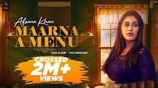 Afsana Khan - Maarna A Menu | G Guri | Singhjeet | Music Kamaal | Latest Punjabi Song 2020