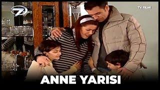 Anne Yarısı Kanal 7 TV Filmi