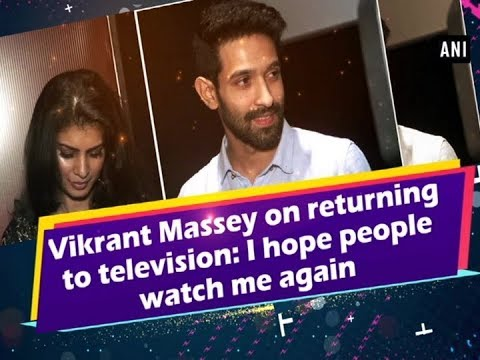 Vikrant Massey on returning to television: I hope people watch me again  - Bollywood News Mp3